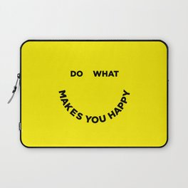 Do What Makes You Happy Laptop Sleeve