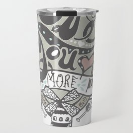 Love You More Travel Mug