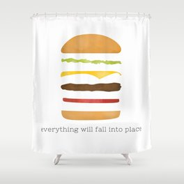 Everything Will Fall into Place Shower Curtain