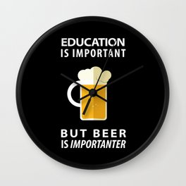 EDUCATION IS IMPORTANT BUT BEER IS IMPORTANTER - Pop Culture Wall Clock