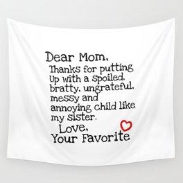 Dear Mom (Sister) Wall Tapestry