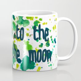 Let's Run to the End of the Moon Coffee Mug