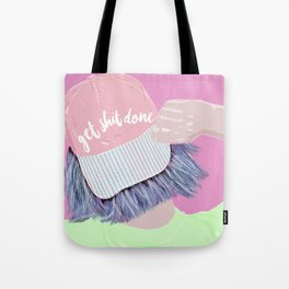 Time to get shit done Tote Bag