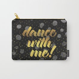Dance With Me! Quote Carry-All Pouch