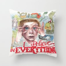 I BELIEVE IN EVERYTHING Throw Pillow