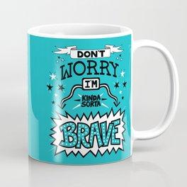 Kinda Sorta Brave Coffee Mug