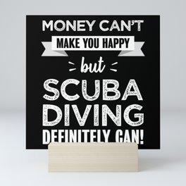 Scubadiving makes you happy Funny Gift Mini Art Print