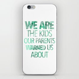 We are the kids iPhone Skin
