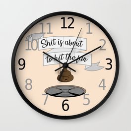Shit is about to hit the fan Wall Clock