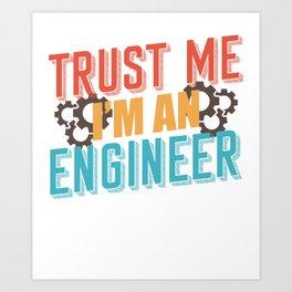 Engineer Technician Saying Art Print