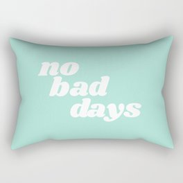 no bad days IX Rectangular Pillow