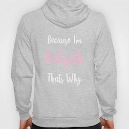 Aaliyah Personalized Name Gift Woman Girl Pink Thats Why Custom Girly Women Hoody