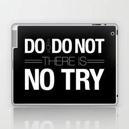 Do or Do Not Laptop & iPad Skin