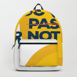 Do it with passion, or not at all Backpack