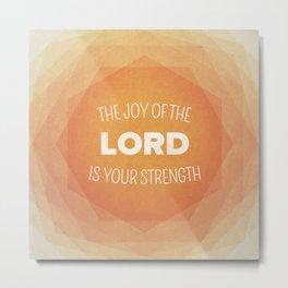 The Joy of the Lord - Nehemiah 8:10 Metal Print