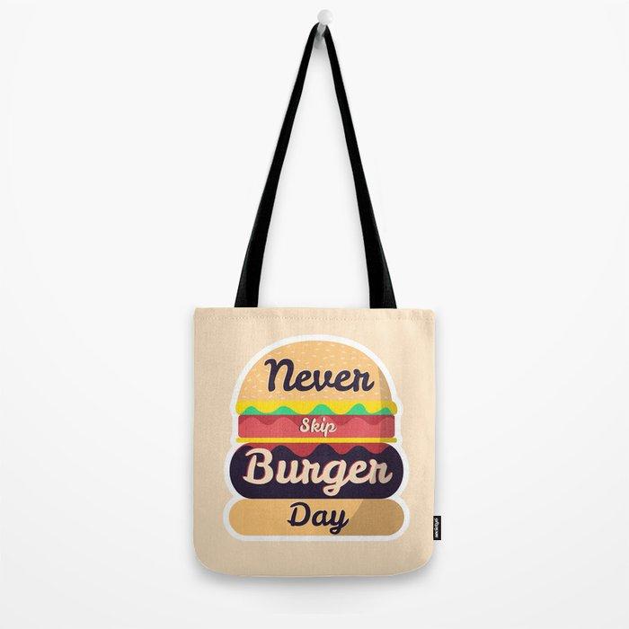 Never Skip Burger Day Tote Bag