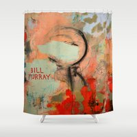 bill murray Shower Curtains featuring It's Bill Murray if I say it's Bill Murray by Chad Beroth
