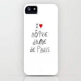 I love notre dame de Paris 2 iPhone Case