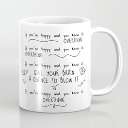 If You're Happy And You Know It, Overthink Coffee Mug