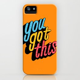 you got this x typography iPhone Case