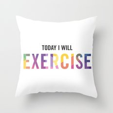 New Year's Resolution Poster - TODAY I WILL EXERCISE Throw Pillow