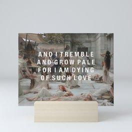 tremble and grow pale Mini Art Print