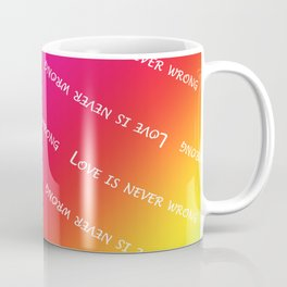 Love is never wrong Coffee Mug