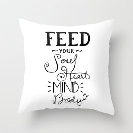 Feed Your Soul Heart Mind Body Positive Affirmation Quote Throw Pillow