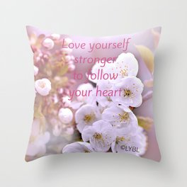 Love yourself  Follow Your Heart Throw Pillow