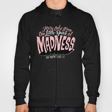 One Spark of Madness Hoody