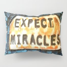 Expect Miracles Pillow Sham