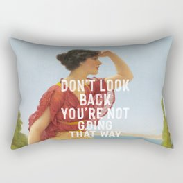 Don't Look Back You're Not Going That Way Rectangular Pillow