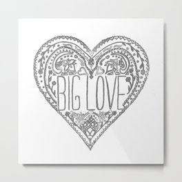 Big Love Metal Print
