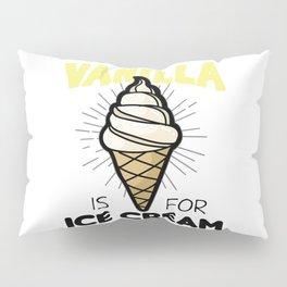 VANILLA IS FOR ICE CREAM BDSM sadomaso Sub Slave Pillow Sham