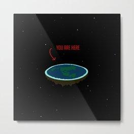 "Flat Earth - ""You Are Here"" Metal Print"