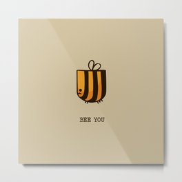 Bee You Metal Print