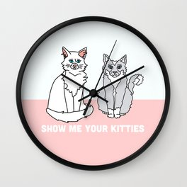 Show Me Your Kitties Wall Clock