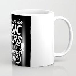Quote - Music Maker Dreamer Coffee Mug