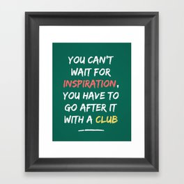 Go After Inspiration With A Club Framed Art Print