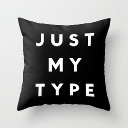 Just My Type Throw Pillow
