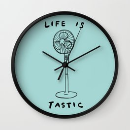 Life is Fantastic Wall Clock