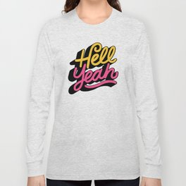hell yeah 002 x typography Long Sleeve T-shirt