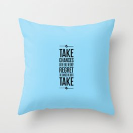 Lab No. 4 - Take Chances In The End Typography Quotes Poster Throw Pillow