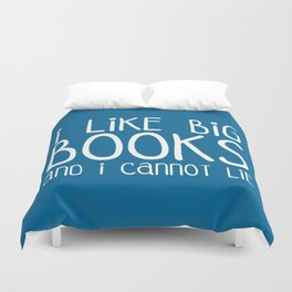 I Like Big Books Funny Quote Duvet Cover