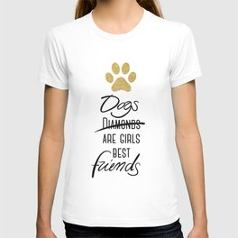 Dogs are girls best friends! T-shirt