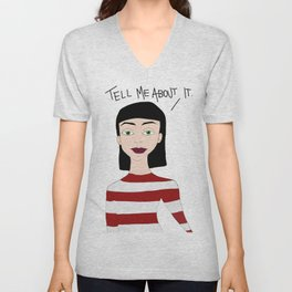 Tell me about it Unisex V-Neck