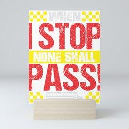 School Bus Driver When I Stop None Shall Pass Mini Art Print
