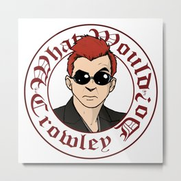 What Would Crowley Do? Metal Print
