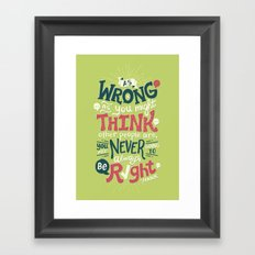 Never Be Right Framed Art Print