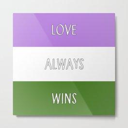 Love Always Wins (Genderqueer Flag) Metal Print